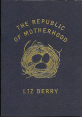 The Republic of Motherhood-Liz Berry