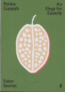 An Elegy for an Easterly-Petina Gappah