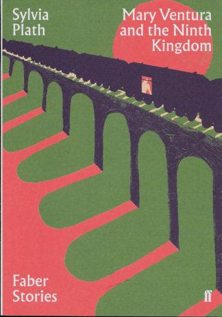 Mary Ventura and the Ninth Kingdom-Sylvia Plath