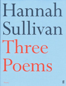 Three Poems-Hannah Sullivan
