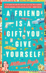A Friend is a Gift you Give Yourself-William Boyle