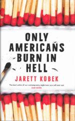 Only American's Burn in Hell-Jarett Kobek