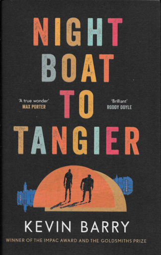 Night Boat to Tangier-Kevin Barry