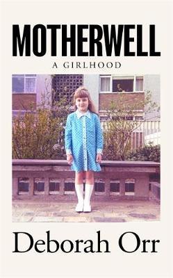 Motherwell-Deborah Orr