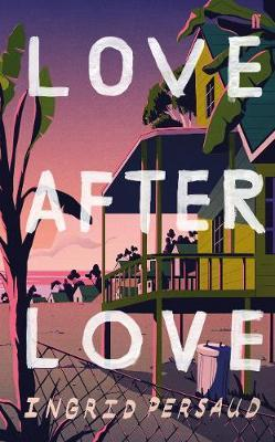 Love After Love-Ingrid Persaud