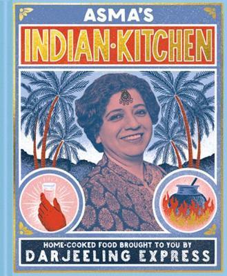 Asma's Indian Kitchen-Asma Khan