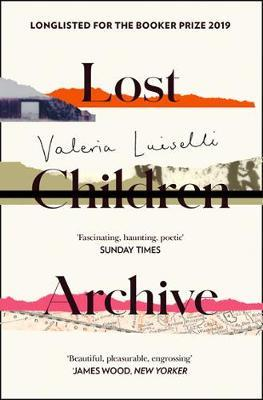 Lost Children Archive-Valeria Luiselli