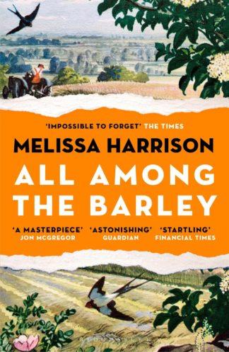 All Among The Barley-Melissa Harrison