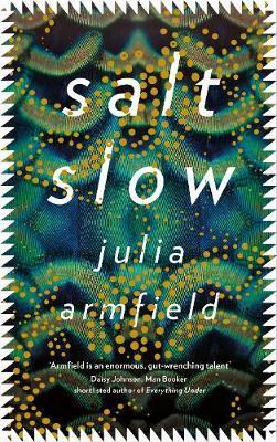 Salt Slow-Julia Armfield