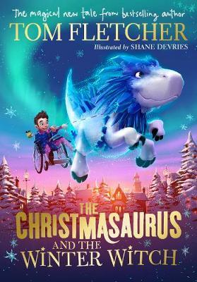 The Christmasaurus and the Winter Witch-Yom Fletcher