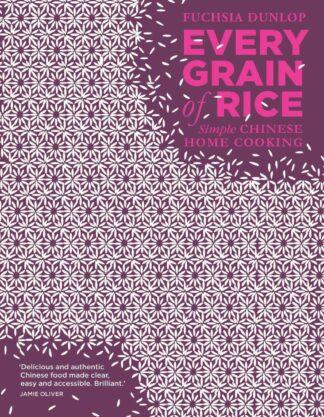 Every Grain of Rice-Fuchsia Dunlop