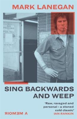 Sing Backwards and Weep-Mark Lanegan