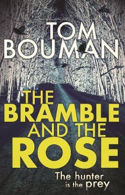 The Bramble and the Rose-Tom Bouman