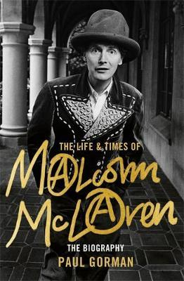 The Life and Times Of Malcolm Mclaren-Paul Gorman