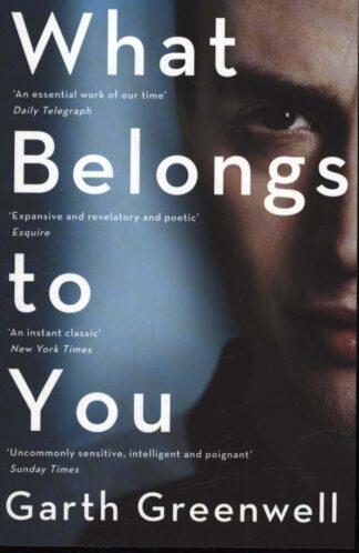 What belongs to You-Garth Greenwell