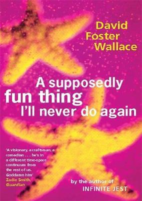 A Supposedly Fun Thing I'll Never Do Again-David Foster Wallace