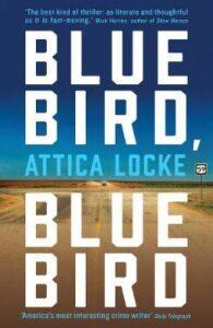 Bluebird, Bluebird-Attica Locke