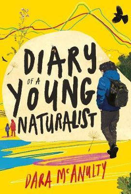 Diary Of A Young Naturalist-Dara McAnulty