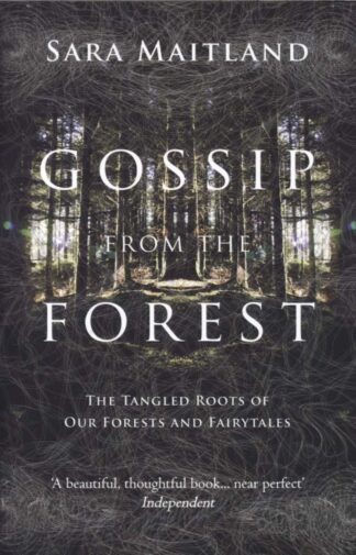Gossip From The Forest-Sara Maitland