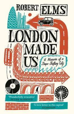 London Made Us-Robert Elms