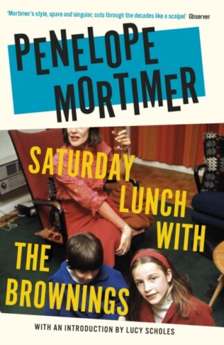 Saturday Lunch with the Brownings-Penelope Mortimer
