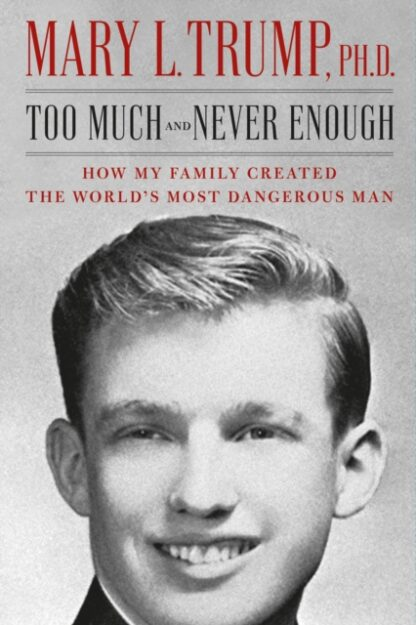 Too Much and Never Enough-Mary Trump