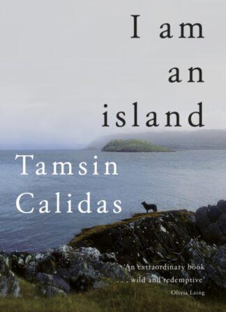 I Am An Island-Tamsin Calidas