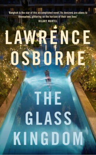 The Glass Kingdom-Lawrence Osborne