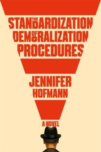 The Standardization of Demoralization Proceedures-Jennifer Hoffmann