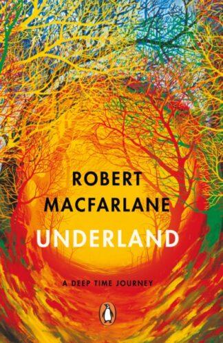Underland-Robert Macfarlane