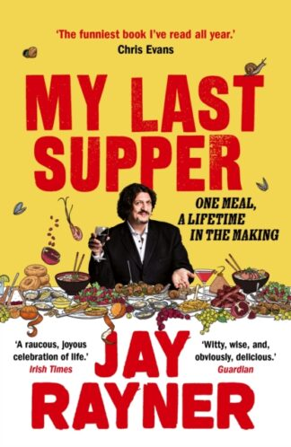 My Last Supper-Jay Rayner