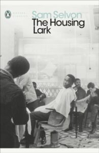 The Housing Lark – Sam Selvon