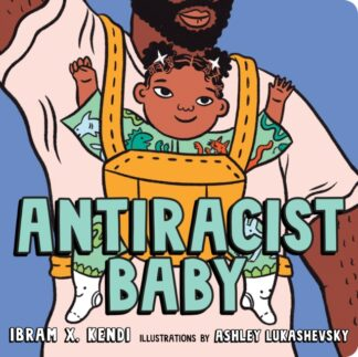 Antiracist Baby-Ibram X. Kendi