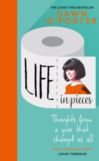 Life In Pieces-Dawn O'Porter
