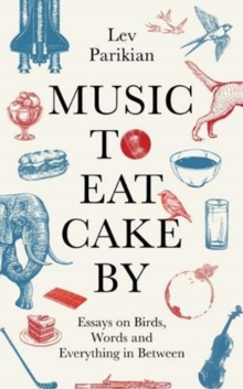Music To Eat Cake By-Lev Pariakan