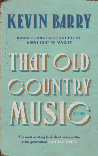 That Old Country Music-Kevin Barry