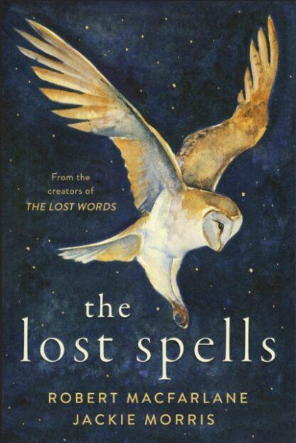 The Lost Spells-Robert Macfarlane, Jackie Morris