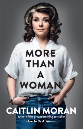 more than a woman-Caitlin Moran