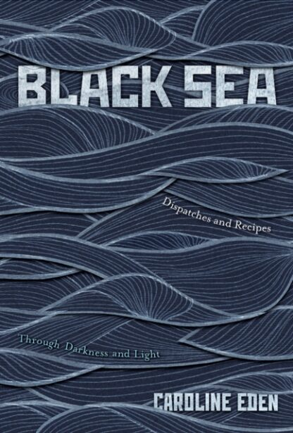 Black Sea-Caroline Eden