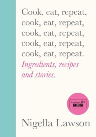 Cook,eat,repeat-Nigella Lawson