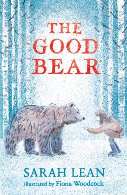 THe Good Bear-Sarah Lean, Fiona woodcock