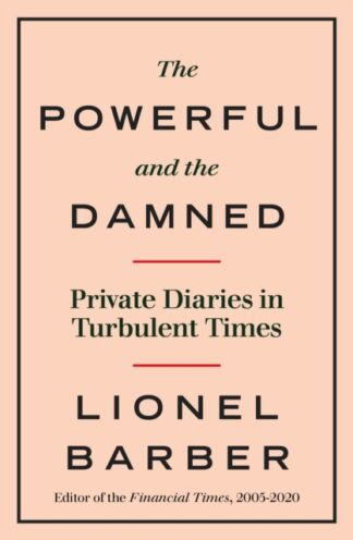 The Powerful and the Damned-Lionel Barber
