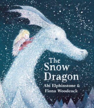 The Snow Dragon-Abi Elphinstone, Fiona Woodcock