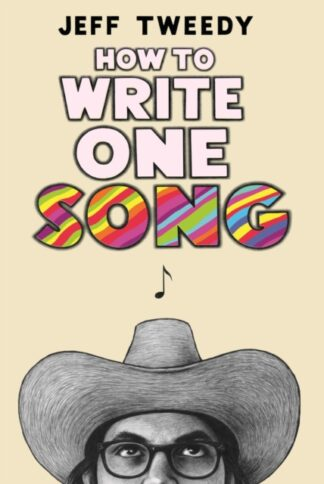 How To Write One Song-Jeff Tweedy