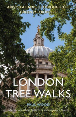 London Tree Walks-Paul Wood