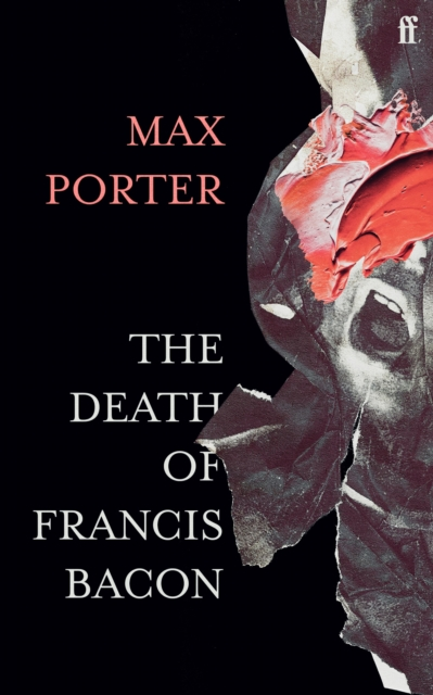 The Death Of Francis Bacon-Max Porter