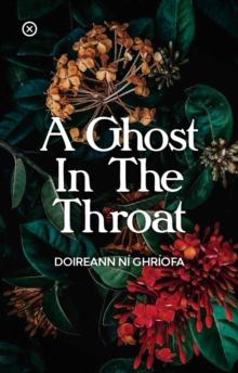 A Ghost In The Throat-Doireann Ni Ghriofa