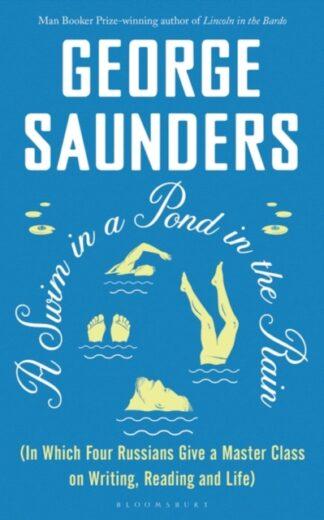 A Swim In A Pond In The Rain-George Saunders