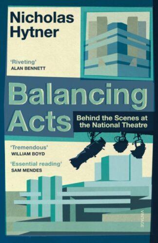 Balancing Acts-Nicholas Hytner