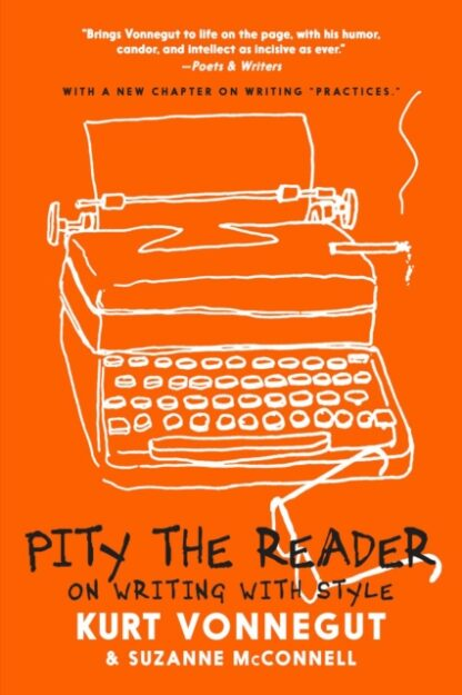 Pity The Reader-Suzanne McConnell & Kurt Vonnegut